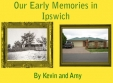 Our Early Memories in Ipswich